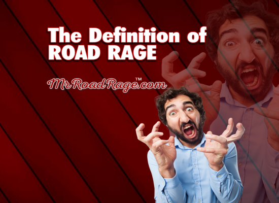 Definition of Road Rage