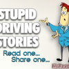 Stupid Driving Stories 001
